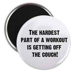 The Hardest Part of a Workout... Magnet