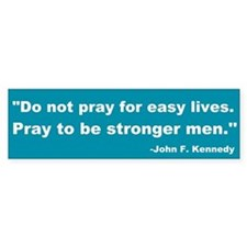 JFK - pray for strength bumper sticker