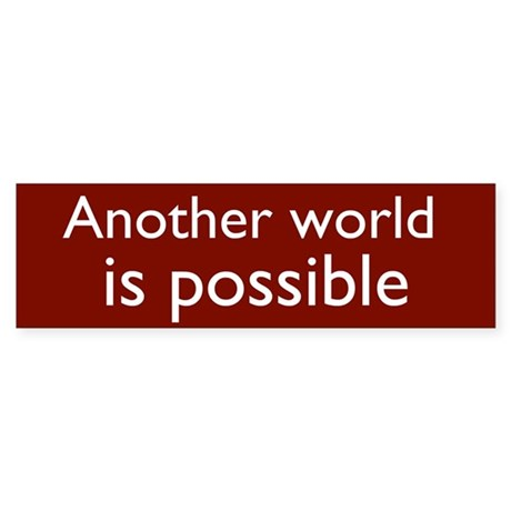 another world is possible bumper sticker