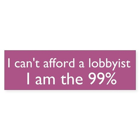 OWS - can't afford a lobbyist 99% bumper sticker