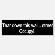 OWS - tear down this wall.. street! bumper sticker