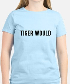 Funny TIGER WOULD T-Shirt