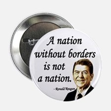 "Reagan Quote - A Nation without borders 2.25"" Butt"