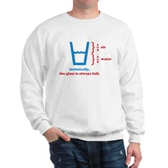 Half Full Glass Sweatshirt
