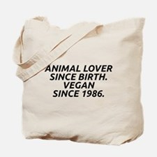 Vegan since 1986 Tote Bag