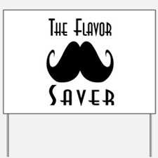 The Flavor Saver Yard Sign