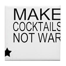 Make Cocktails Not War Tile Coaster
