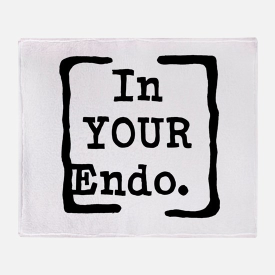 In Your Endo Throw Blanket