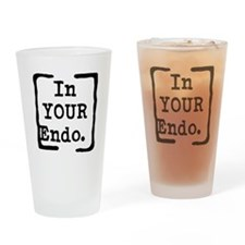 In Your Endo Drinking Glass