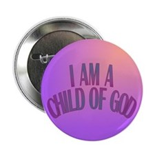 """I Am a Child of God 2.25"""" Button"""