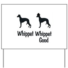 Whippet Good Yard Sign