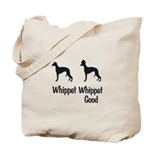 Whippet Good Tote Bag