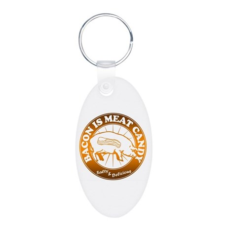 Bacon Is Meat Candy Aluminum Oval Keychain