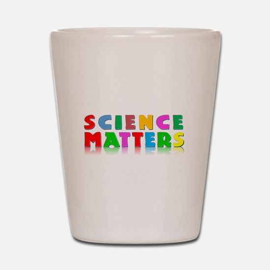 Science Matters Shot Glass