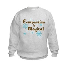 Compassion is Magical Sweatshirt