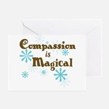 Compassion is Magical Greeting Card
