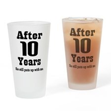 10th Anniversary Funny Quote Drinking Glass