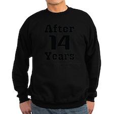 14th Anniversary Funny Quote Sweatshirt