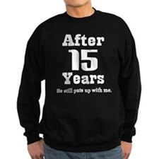 15th Anniversary Funny Quote Sweatshirt