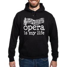 Opera Is My Life Hoodie