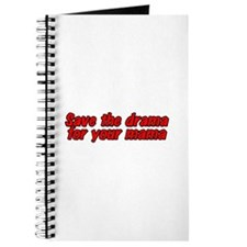Save the drama for your mama Journal