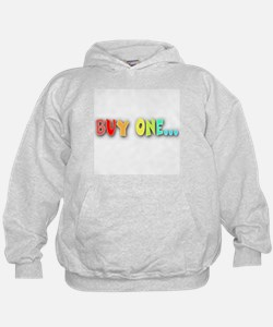 Buy One... Hoody