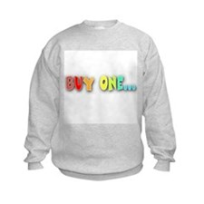 Buy One... Sweatshirt