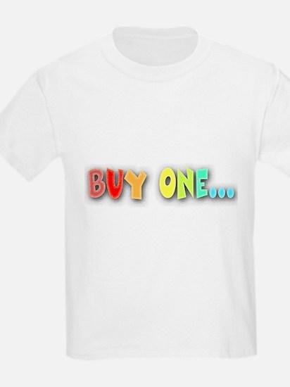 Buy One... Kids T-Shirt