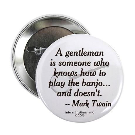 a gentleman... Button