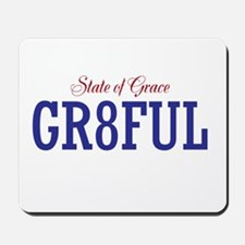 Gr8ful State Of Grace Mousepad