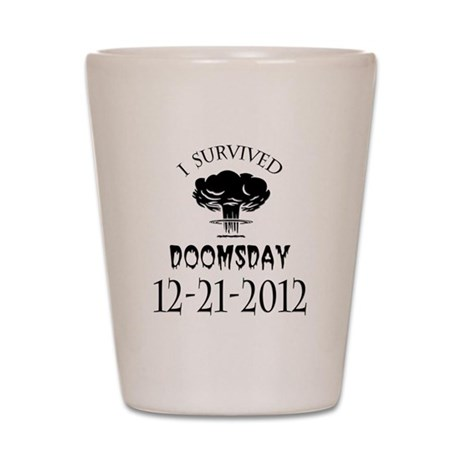 I Survived Doomsday 2012 Blac Shot Glass