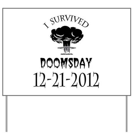 I Survived Doomsday 2012 Blac Yard Sign