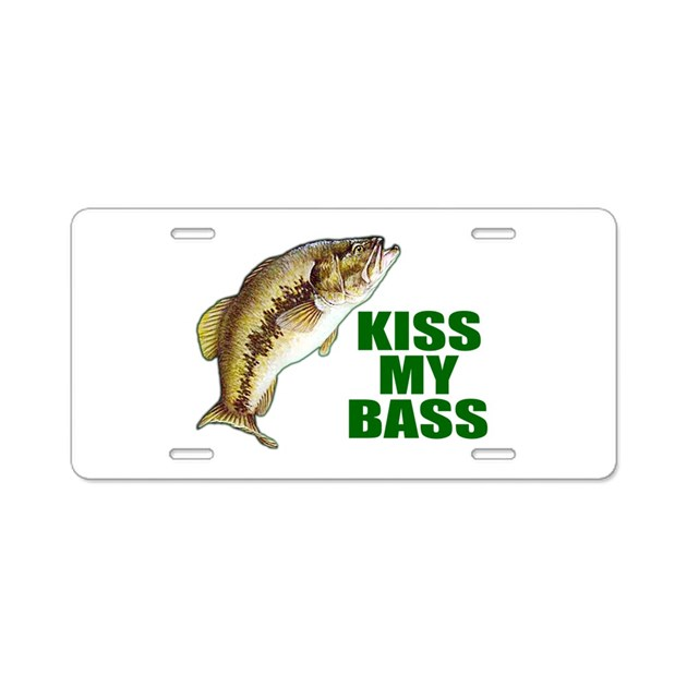 Kiss my bass aluminum license plate by paragonartworks for Bass pro shop fishing license
