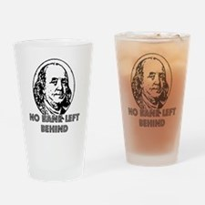 No Bank Left Behind Drinking Glass