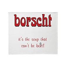 Borscht can't be beet Throw Blanket