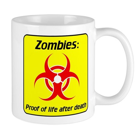 Zombies: proof of life after death Mug
