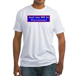 No to Tyranny Fitted T-Shirt