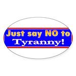 No to Tyranny Oval Sticker