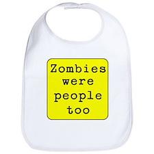 Zombies were people too Bib