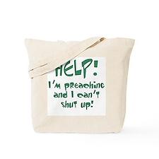 Help! I'm Preaching Tote Bag