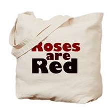 'Roses Are Red' Tote Bag
