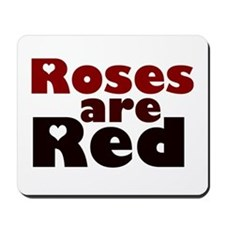 'Roses Are Red' Mousepad
