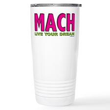 MACH live your dream Travel Coffee Mug