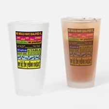 We Would Have Qualified.... Drinking Glass