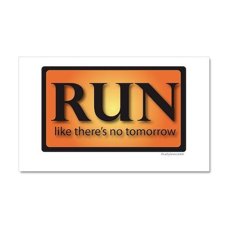 RUN like there's no tomorrow Car Magnet 20 x 12
