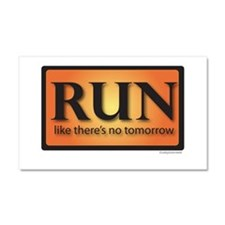 RUN like there's no tomorrow Car Magnet 20 x 12