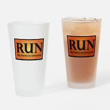 RUN like there's no tomorrow Drinking Glass