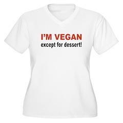 Vegan Except for Dessert T-Shirt
