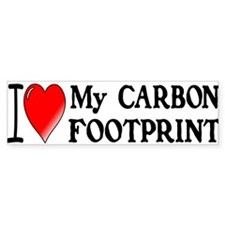 I Love My Carbon Footprint! Bumper Sticker