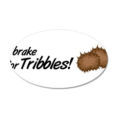 I Brake for Tribbles 38.5 x 24.5 Oval Wall Peel